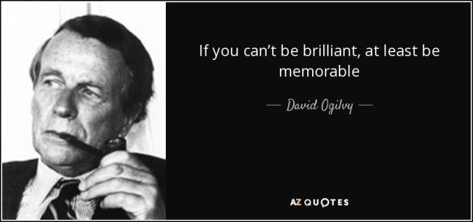 quote-if-you-can-t-be-brilliant-at-least-be-memorable-david-ogilvy-114-24-60